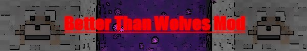 Better Than Wolves Mod (1.4.5) - Моды для minecraft