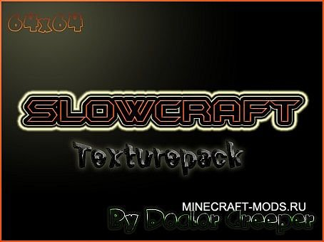 SlowCraft (64x)(1.4.7) - �������� ��� minecraft