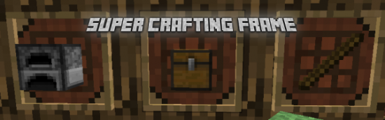 Super Crafting Frame [1.7.2]/[1.7.10]