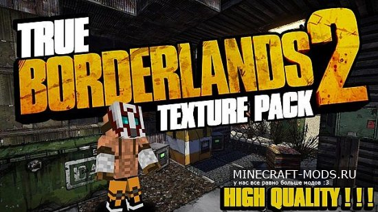 True Borderlands 2 [256x][1.8.7]